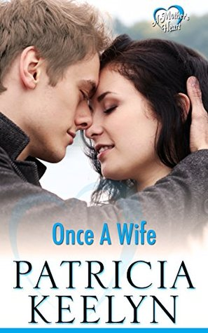 Once A Wife (A Mother's Heart #2)