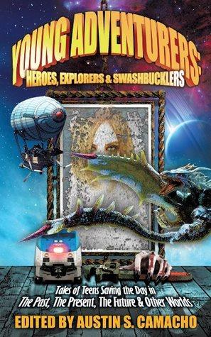 Young Adventurers: Heroes, Explorers  Swashbucklers