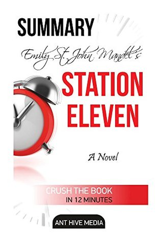 Emily St. John Mandel's Station Eleven Summary & Analysis