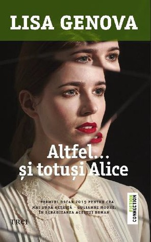 Ebook Altfel...și totuși Alice by Lisa Genova TXT!