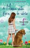 A Minha Vida Fora de Série - 1ª temporada (A Minha Vida Fora de Série, #1)