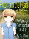 Peter and the Heart of Alchemy (War of Contractia Book 5)