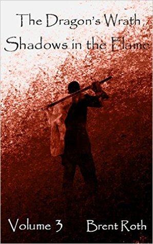 Shadows in the Flame (The Dragon's Wrath, #3)