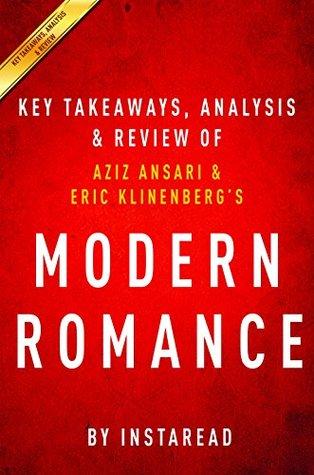 Modern Romance: by Aziz Ansari and Eric Klinenberg | Key Takeaways, Analysis & Review