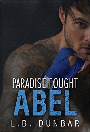 Paradise Fought: Abel (Paradise #1)