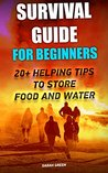 Survival Guide for Beginners: 20+ Helping Tips to Store Food and Water