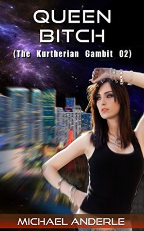 Queen Bitch (The Kurtherian Gambit, #2)