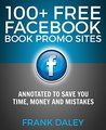 100+ Free Facebook Book Promo Sites: Annotated to save you time, money and mistakes!