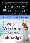 Who Murdered Garson Talmadge (Matt Kile Mystery, #1)