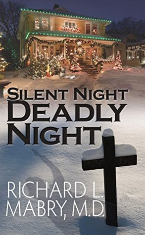Silent Night, Deadly Night by Richard L. Mabry