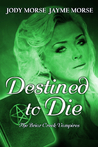 Destined to Die (The Briar Creek Vampires #3)