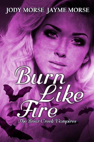 Burn Like Fire (The Briar Creek Vampires, #6)