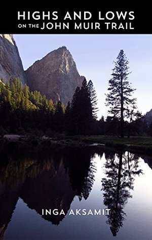 Highs and Lows on the John Muir Trail by Inga Aksamit