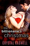 The Billionaire's Christmas by Crystal Kaswell