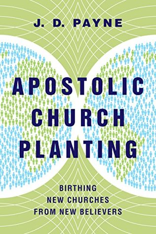 Apostolic Church Planting by J.D. Payne