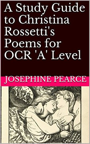 A Study Guide to Christina Rossetti's Poems for OCR 'A' Level