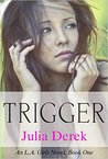 Trigger (L.A. Girls, #1)