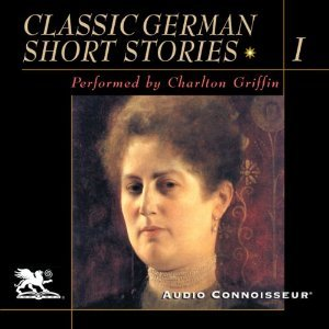Classic German Short Stories, Volume I