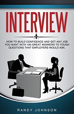 Interview Questions: Interviewing: How to Answer Interview Questions, 2nd Edition WITH A FREE EBOOK INSIDE and 100 Great Answers To Tough Questions That ... Interviewing users, Interviewing skills)