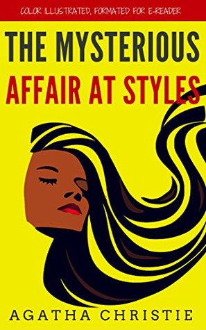 The Mysterious Affair At Styles: Color Illustrated, Formatted for E-Readers