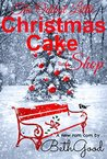 The Oddest Little Christmas Cake Shop by Beth Good