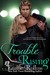 Trouble Rising (Trouble Katie and Tyler's Story #3) by Emme Rollins