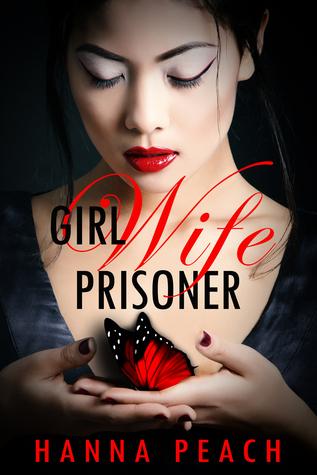 Girl Wife Prisoner (Girl Wife Prisoner, #1)