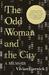 The Odd Woman and the City: A Memoir