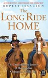 The Long Ride Home: The Extraordinary Journey of Healing That Changed a Child's Life (The Horse Boy Book 2)