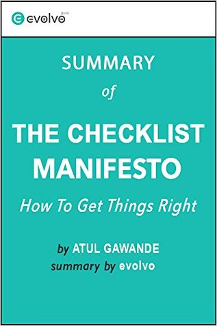 The Checklist Manifesto: Summary of the Key Ideas - Original Book by Atul Gawande: How to Get Things Right