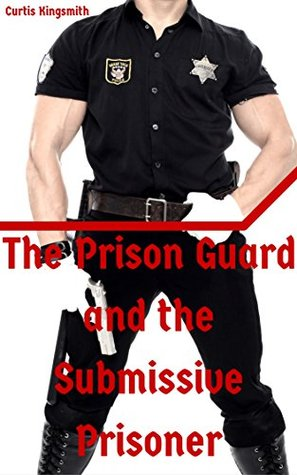 The Prison Guard and the Submissive Prisoner: Redneck Uniform Jailhouse Submission (Brutewood Medium Security Penitentiary Book 19)