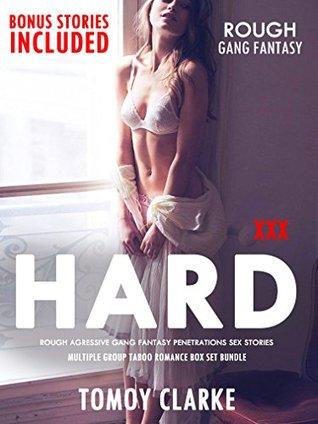EROTICA:HARD: ROUGH AGRESSIVE GANG FANTASY PENETRATIONS SEX STORIES (Multiple Group Taboo Romance Box Set Bundle): Explicit Novel