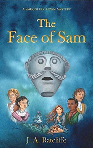 The Face of Sam: A Smugglers' Town Mystery