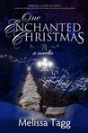 One Enchanted Christmas by Melissa Tagg
