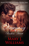 Dreaming With A Broken Heart (Hollywood Legends, #1)