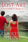 The Lost Art of Second Chances by Courtney Hunt