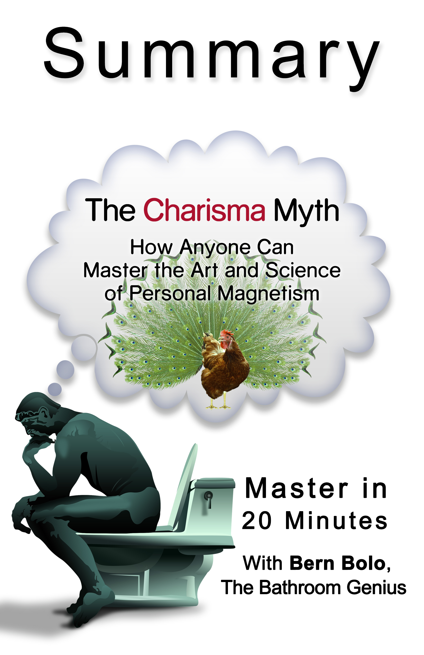The Charisma Myth: How Anyone Can Master the Art and Science of Personal Magnetism: A 20-Minute Bathroom Genius Summary
