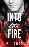 Into The Fire by E.L. Todd