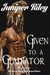 Given to a Gladiator by Juniper Riley