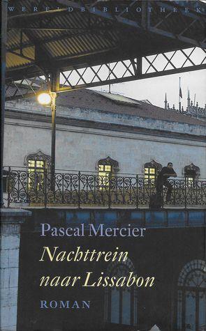 Nachttrein naar Lissabon by Pascal Mercier