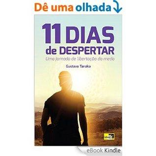 11 Dias De Despertar: Uma Jornada De Libertação Do Medo FB2 MOBI EPUB por Gustavo Tanaka 978-8588121720