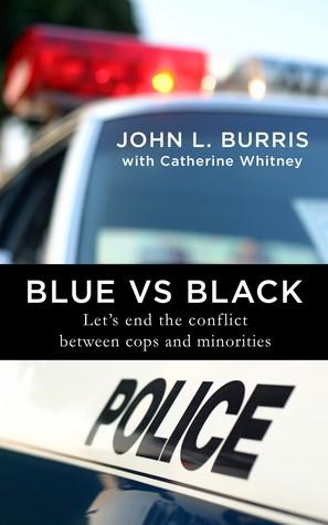 Blue vs. Black: Let's End the Conflict Between Cops and Minorities