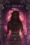 Spirit Ascendancy (The Gateway Trilogy, #3)