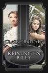 Reining in Riley by Claire Britain