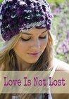 Love Is Not Lost by Nikki Bolvair