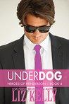 UnderDog (Heroes of Henderson, #4)