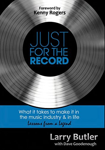 Just for the Record: What It Takes to Make It in the Music Industry and in Life