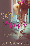 Say A Prayer (Like A Lady, #4)