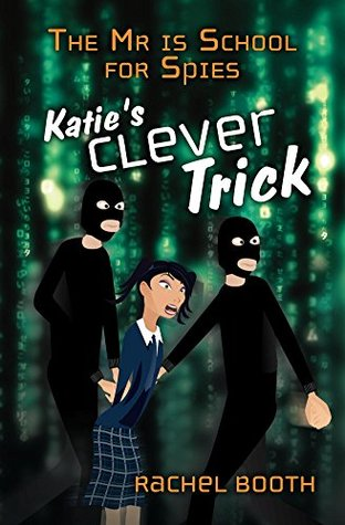 The Mr Is School For Spies: Katie's Clever Trick