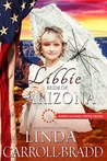 Libbie: Bride of Arizona (American Mail-Order Bride #48)